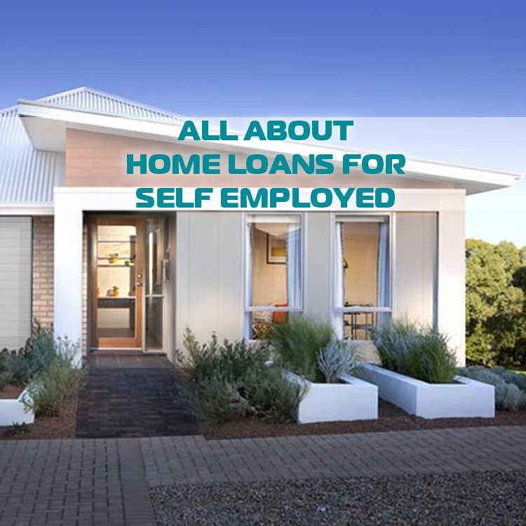 All about home loans & mortgages for small business owners & self employed