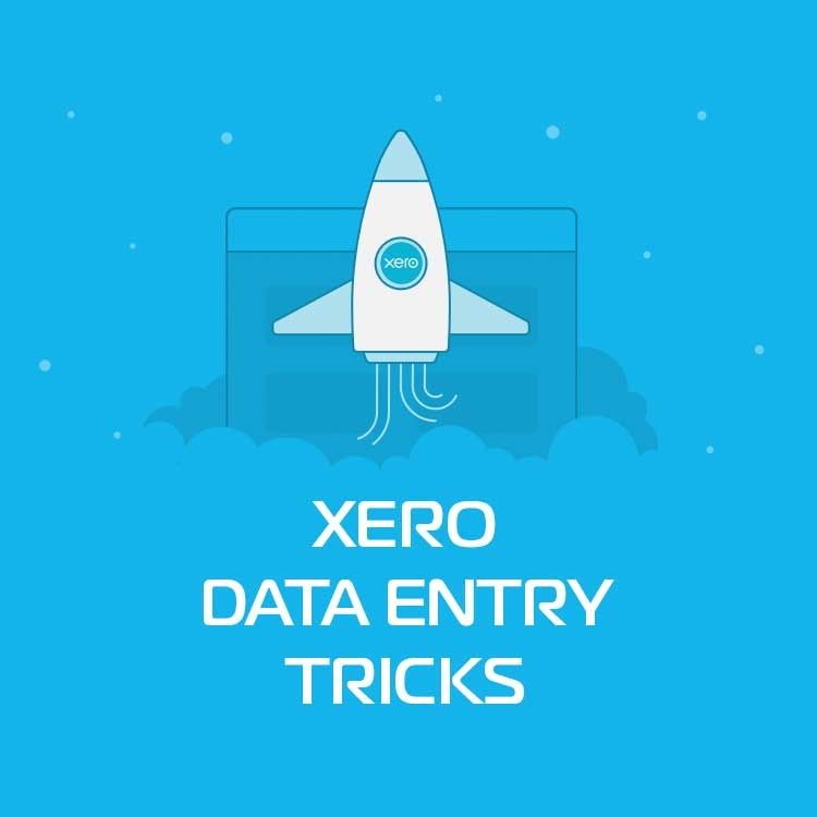 Xero Data Entry Tricks how to enter dates fast