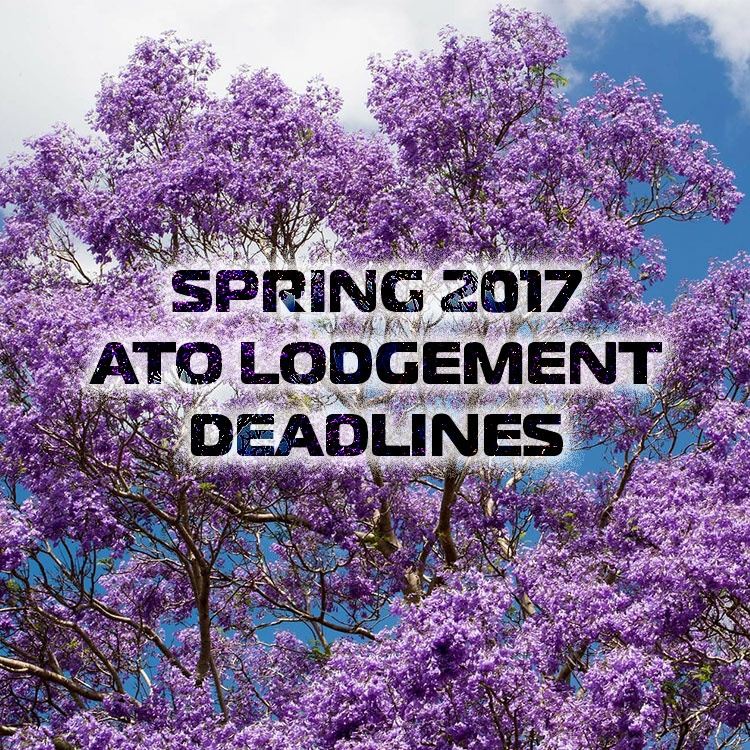 Spring 2017 ATO Lodgement Deadlines