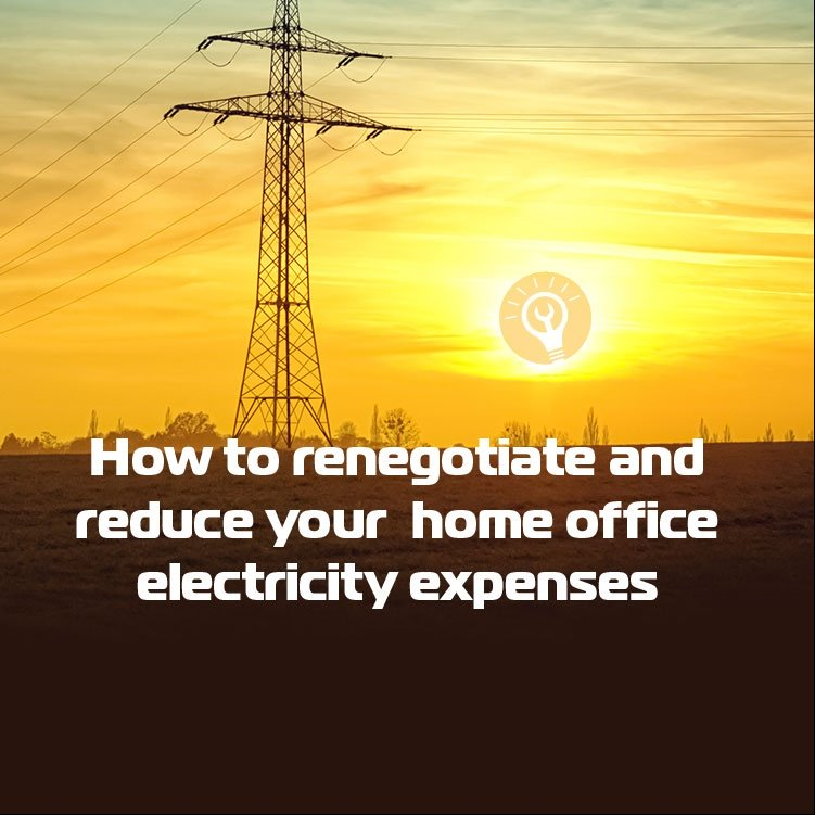 How To Renegotiate And Reduce Your Home Office Electricity