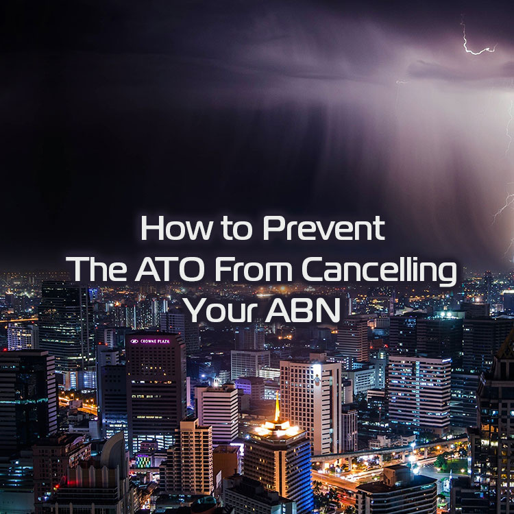 How to Prevent The ATO From Cancelling Your ABN