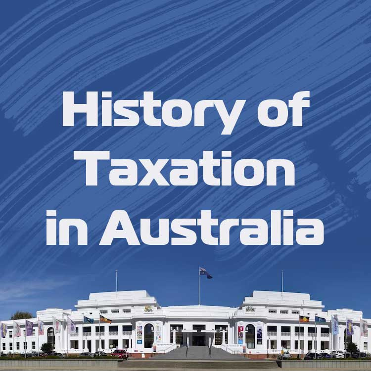 History of Taxation in Australia